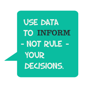 Data Informs not rules quote